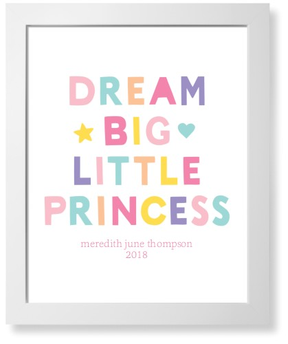 Dream Big Little Princess Art Print, White, Signature Card Stock, 16x20, Pink