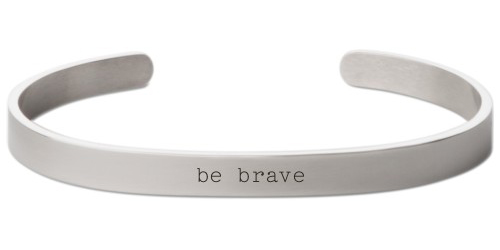 Be Brave Engraved Cuff, Silver