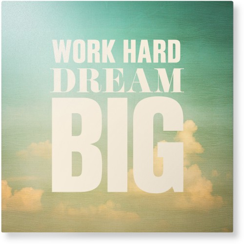 Work Dream Big Metal Wall Art, Single piece, 16 x 16 inches, True Color / Matte, White