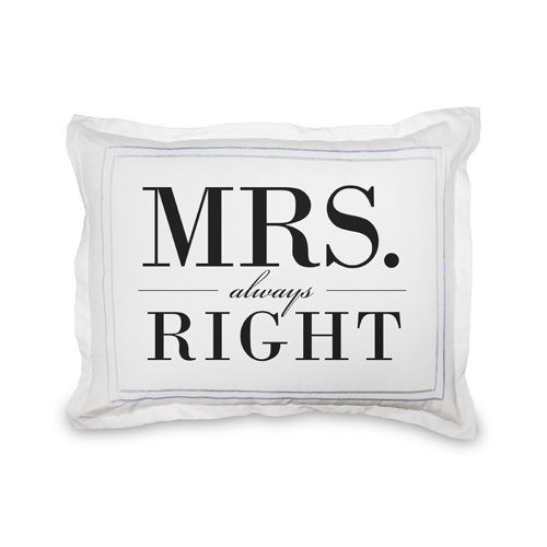 Mrs Always Right Sham, Sham, Sham w/ Black Lantern Back, Standard, White