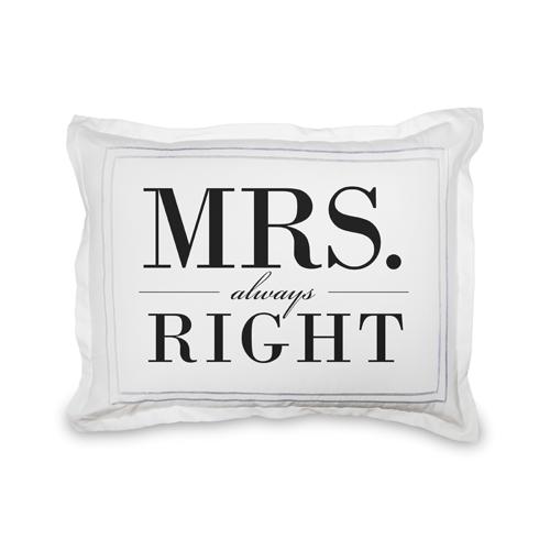 Mrs Always Right Sham, Sham, Sham w/ White Back, Standard, DynamicColor